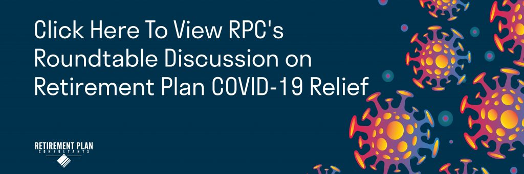 RPCs Roundtable Discussion On Retirement Plan COVID 19 Relief 1 1024x341
